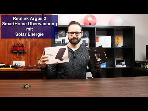 [Reolink Argus 2] SmartHome Überwachung mit Solar Energie [Review] [HD]