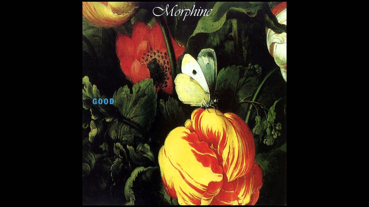 Morphine Good Full Album Youtube