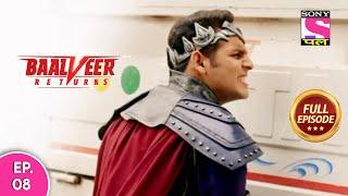 Baalveer Returns | Full Episode | Episode 08 | 24th November, 2020