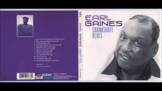 Earl Gaines - Crankshaft Blues