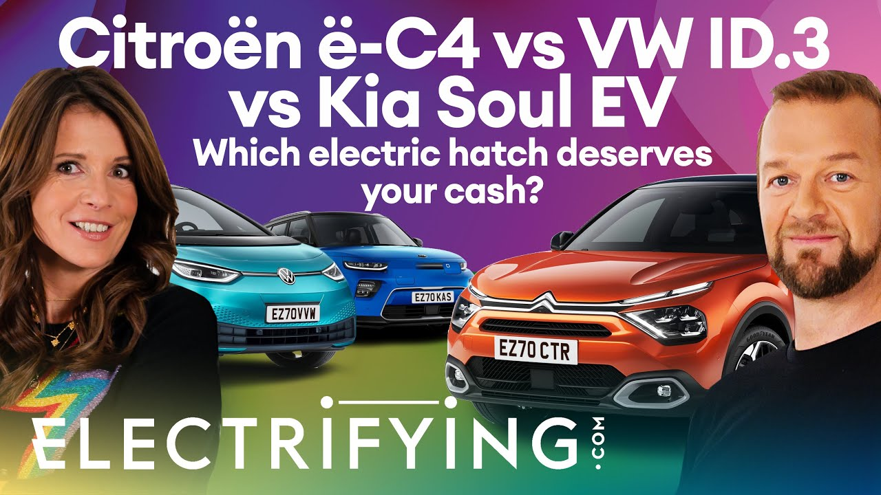 Citroen e-C4 vs Volkswagen ID.3 vs Kia Soul EV: Which electric hatchback is best? / Electrifying