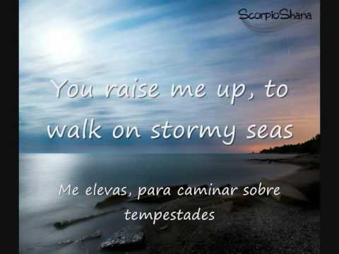 You Raise Me Up - Subs. Español