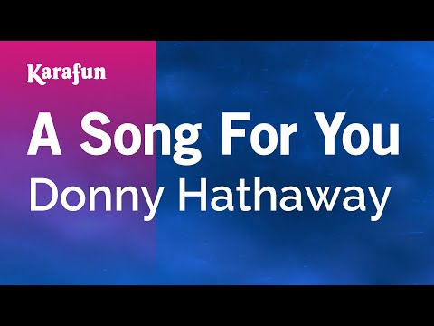 Karaoke A Song For You  Donny Hathaway *