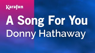 Karaoke A Song For You - Donny Hathaway *