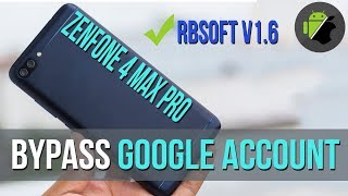 Bypass FRP Google account Asus Zenfone 4 Max Pro (X00ID) (ZC554KL) by RBSoft v1.6