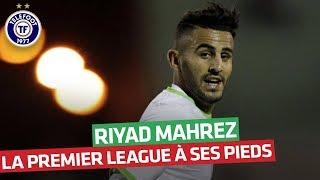 La consécration de Riyad Mahrez