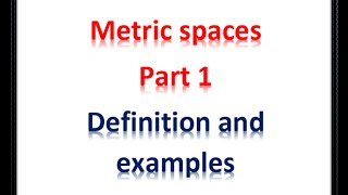 Metric spaces (Part 1) Definition and examples 720HD