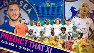 Chelsea Predicted line up|| Chelsea vs Qarabag Match Preview || WIN SECURES QUALIFICATION