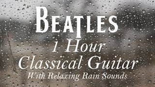 1-hour-calm-relaxing-rainy-day-beatles-classical-guitar-for-studying-or-sleeping
