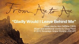 Gladly Would I Leave Behind Me [Official Lyric Video]