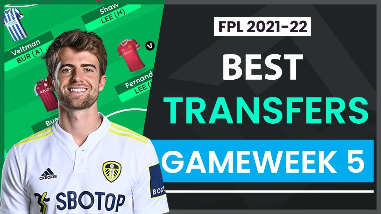 BEST FPL TRANSFERS FOR GAMEWEEK 5 | Fantasy Premier League Tips 21/22