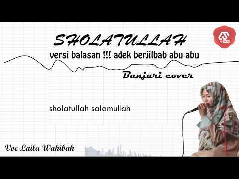 SHOLATULLAH (VERSI BALASAN DARI ADEK BERJILBAB UNGU) - [BANJARI SEMI KOPLO COVER]