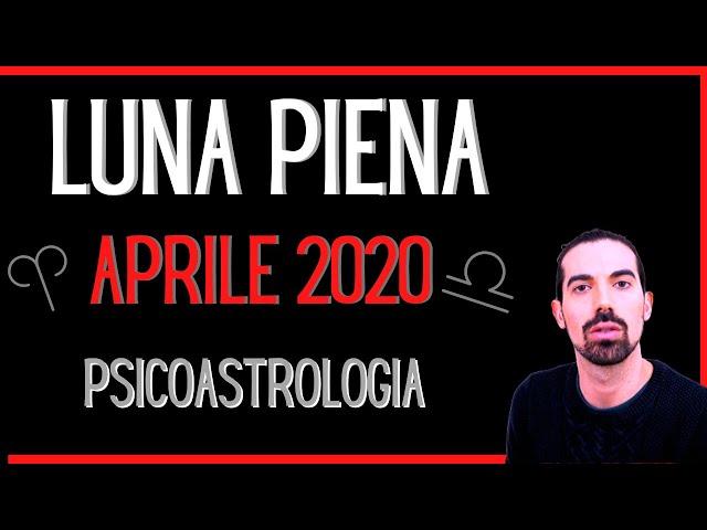 Luna Piena Aprile 2020 - PsicoAstrologia