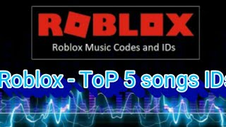 Roblox - ToP 5 songs IDs