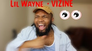 Lil Wayne - Vizine REACTION !!! (I'm the goat no Goatee!!!!)