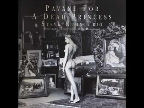Pavane For A Dead Princess - Steve Kuhn Trio