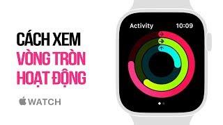 Cách xem vòng tròn hoạt động trên Apple Watch