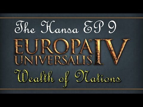 Europa Universalis 4 Wealth of Nations - The Hansa Merchant Republic Let's Play - Episode 9