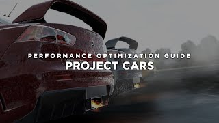 Project CARS - How To Fix Lag/Get More FPS and Improve Performance