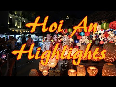 Hoi An Travel Guide ; Hoi An Highlights