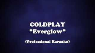 Everglow - Coldplay (Karaoke with lyrics)