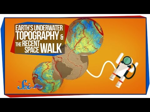 Earth's Underwater Topography & The Recent Space Walk