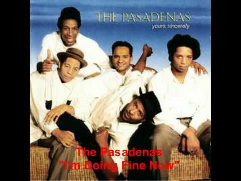 The Pasadenas - I'm Doing Fine Now