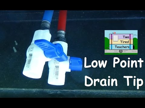 Rv Quick Tip Low Point Drain An Inexpensive Aid To Help