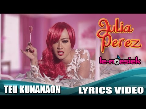 Julia Perez - Teu Kunanaon - Aku Rapopo Versi Sunda (Official Lyrics Video)