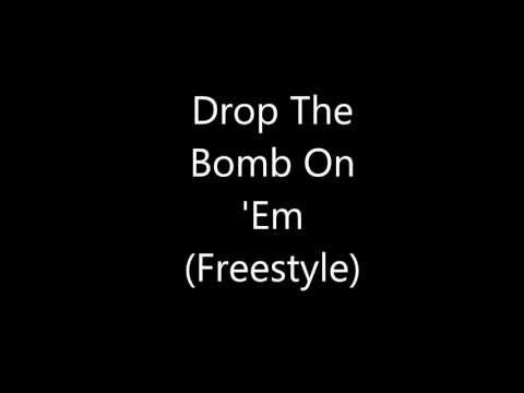 Drop The Bomb On Em (Freestyle)
