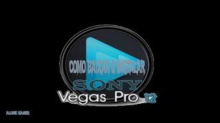 Como Baixar e Instalar Sony Vegas Pro 12 32 Bits + Crack