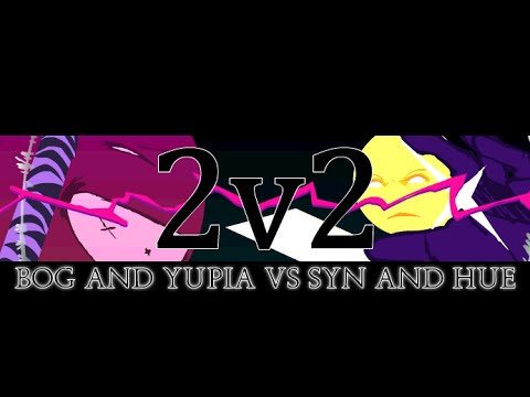 2 V 2 BOG + YUPIA vs SYN + HUE