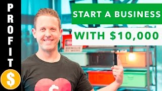 How To Start A Business With 10 000 Or Less