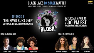 """BLOSM Episode 3 - """"The River Runs Deep"""": Courage, Pride, and Community"""