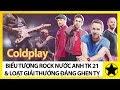 Coldplay – Biểu Tượng Rock Nước Anh TK 21 Và Những Giải Thưởng Ai Cũng Phải Ghen Tỵ