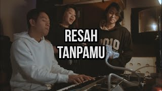 Video ANJI FEAT. TITI KAMAL - RESAH TANPAMU (Cover) | Audree, Fredo, Rilla #ADLullaby download MP3, 3GP, MP4, WEBM, AVI, FLV Agustus 2018