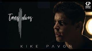 Kike Pavón - Tres días (Video Oficial) [ Versión Acústica ]