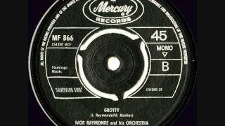 Ivor Raymonde & His Orchestra - Grotty