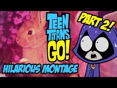 Teen Titans Go! - Hilarious Montage Part 2