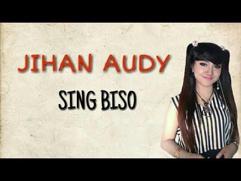 Jihan Audy - Sing Biso [Lirik Karaoke]