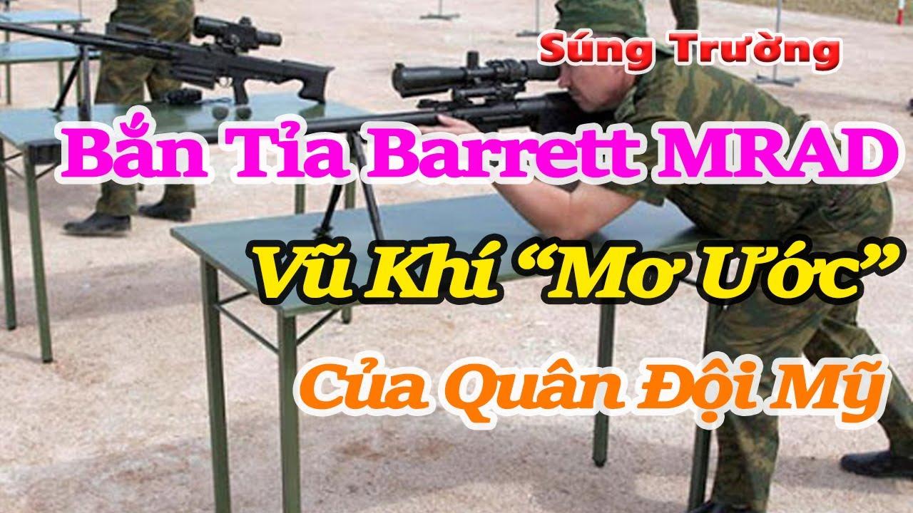 """Download Súng trường bắn tỉa Barrett MRAD   vũ khí """"mơ ước"""" của quân đội Mỹ"""