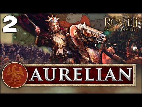 BARBARIANS IN THE CITY! Total War: Rome II - Empire Divided - Aurelian Campaign #2