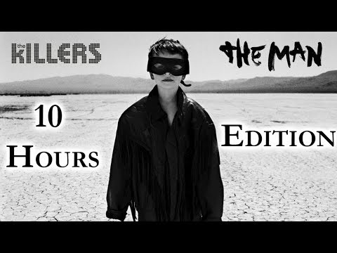The Killers - The Man [10 Hours Edition]