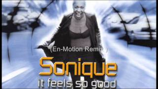 Sonique - It Feels So Good (En-Motion Remix)