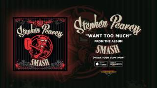 """Stephen Pearcy – """"Want Too Much"""" (Official Audio)"""
