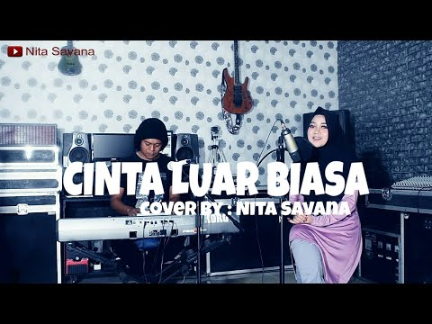 CINTA LUAR BIASA (ANDMESH) Cover By NITA SAVANA