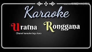 Download Lagu URATNA RONGGANA   Cowok   Karaoke lagu karo mp3