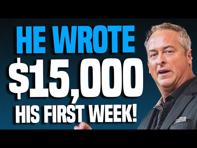 How He Wrote $15K His First Week In The Insurance Biz!