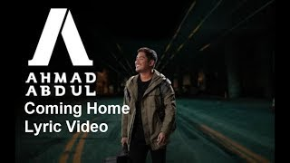 Ahmad Abdul - Coming Home (Unofficial Lyric Mp3)