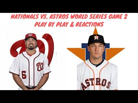 Washington Nationals Vs. Houston Astros WORLD SERIES Game 2 Live Stream Play By Play & Reaction